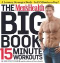 Mens Health Big Book of 15 Minute Workouts