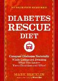 Diabetes Rescue Diet Conquer Diabetes Naturally While Eating & Drinking What You Love Even Chocolate & Wine