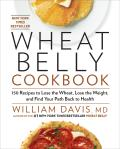 Wheat Belly Cookbook 150 Recipes to Help You Lose the Wheat Lose the Weight & Find Your Path Back to Health