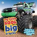 My Little Book of Big Trucks Packed Full of Cool Photos & Fascinating Facts