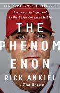 Phenomenon Pressure the Yips & the Pitch That Changed My Life