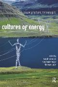 Cultures Of Energy Power Practices Technologies