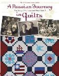 A Russian Journey in Quilts: The Story of Nicholas and Nina Filatoff