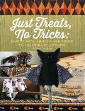 Just Treats, No Tricks: Bewitching Quilts and More to Celebrate Autumn