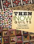 Then and Now Quilts: Yesterday's Inspiration Today's Techniques Tomorrow's Treasures