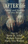 (After)Life: Poems and Stories of the Dead