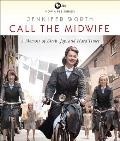 Call the Midwife A Memoir of Birth Joy & Hard Times