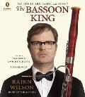 Bassoon King My Life in Art Faith & Idiocy