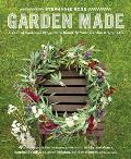 Garden Made A Year of Seasonal Projects to Beautify Your Garden & Your Life