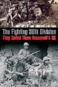 The Fighting 30th Division: They Called Them Roosevelt's SS