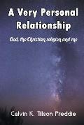 A Very Personal Relationship: God, the Christian Religion and Me
