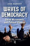 Waves of Democracy: Social Movements and Political Change, Second Edition