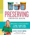Put em Up Preserving Answer Book 399 Solutions to All Your Questions Canning Freezing Drying Fermenting Making Infusions