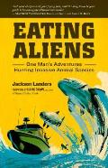 Eating Aliens One Mans Adventures Hunting Invasive Animal Species