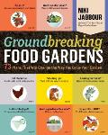Groundbreaking Food Gardens 73 Plans That Will Change the Way You Grow Your Garden