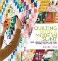 Quilting With a Modern Slant Peoples Patterns & Techniques Inspiring the Modern Quilting Community