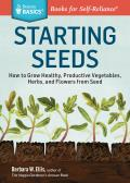 Seed Starting Basics Vegetables Herbs Flowers