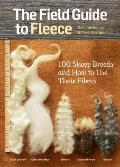 Field Guide to Fleece 100 Sheep Breeds & How to Use Their Fibers