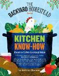 Backyard Homestead Book of Kitchen Know How Field to Table Cooking Skills