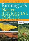 Farming with Native Beneficial Insects Ecological Pest Control Solutions