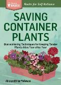 Saving Container Plants Overwintering Techniques for Keeping Tender Plants Alive Year After Year a Storey Basics Title