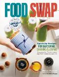 Food Swap Recipes & Strategies for the Most Irresistible Gourmet Foods to Barter & Share