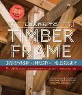 Learn to Timber Frame...