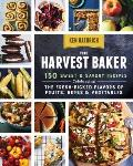 The Harvest Baker: Sweet and Savory Baked Goods Made with Fresh Vegetables and Herbs