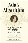 Adas Algorithm How Lord Byrons Daughter Ada Lovelace Launched the Computer Age