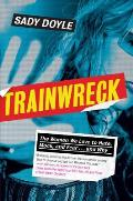 Trainwreck: The Women We Love to Hate, Mock and Fear...and Why