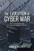The Evolution of Cyber War: International Norms for Emerging-Technology Weapons