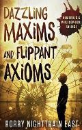 Dazzling Maxims and Flippant Axioms