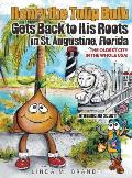 Henry the Tulip Bulb Gets Back to His Roots in St. Augustine, Florida