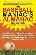 Baseball Maniacs Almanac The Absolutely Positively & Without Question Greatest Book of Facts Figures & Astonishing Lists Ever Compiled