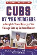 Cubs by the Numbers: A Complete Team History of the Chicago Cubs by Uniform Number