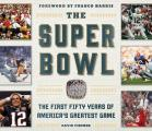 Super Bowl The First Fifty Years of Americas Greatest Game