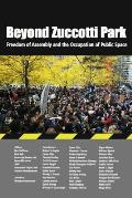 Beyond Zuccotti Park Freedom of Assembly & the Occupation of Public Space