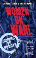 Women on War!: A Zombies Vs Robots Anthology