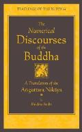 Numerical Discourses of the Buddha A Complete Translation of the Anguttara Nikaya