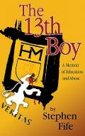 The 13th Boy: A Memoir of Education and Abuse