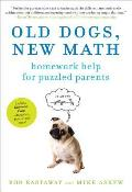 Old Dogs New Math Homework Help for Puzzled Parents