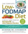Complete Low FODMAP Diet A Revolutionary Plan for Managing IBS & Other Digestive Disorders