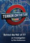 Terror on the Tube: Behind the Veil of 7/7 - an Investigation