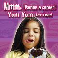Mmm. Vamos A Comer!/Yum, Yum Let's Eat!