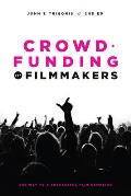 Crowdfunding for Filmmakers The Way to a Successful Film Campaign 2nd Edition