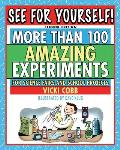 See for Yourself!: More Than 100 Amazing Experiments for Science Fairs and School Projects