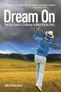 Dream on: One Hack Golfer's Challenge to Break Par in a Year