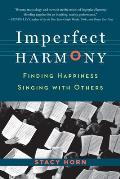 Imperfect Harmony Finding Happiness Singing with Others