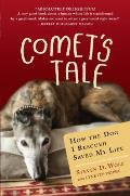 Comet's tale; how the dog I rescued saved my life.
