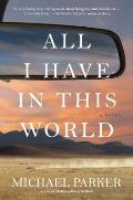 All I Have in This World A Novel